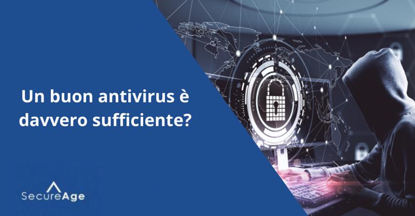 Un buon antivirus è davvero sufficiente?
