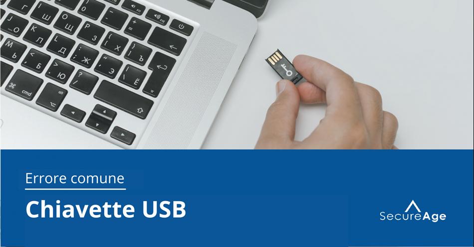 Errori che gli umani fanno con i dati - Errore n.3: le chiavette USB